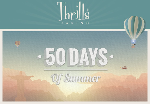 Thrills 50 days of summer promotion